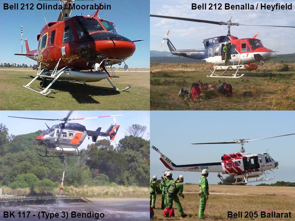 Bell 212 Benalla / Heyfield BK 117 - (Type 3) Bendigo Bell 212 Olinda / Moorabbin Bell 205 Ballarat