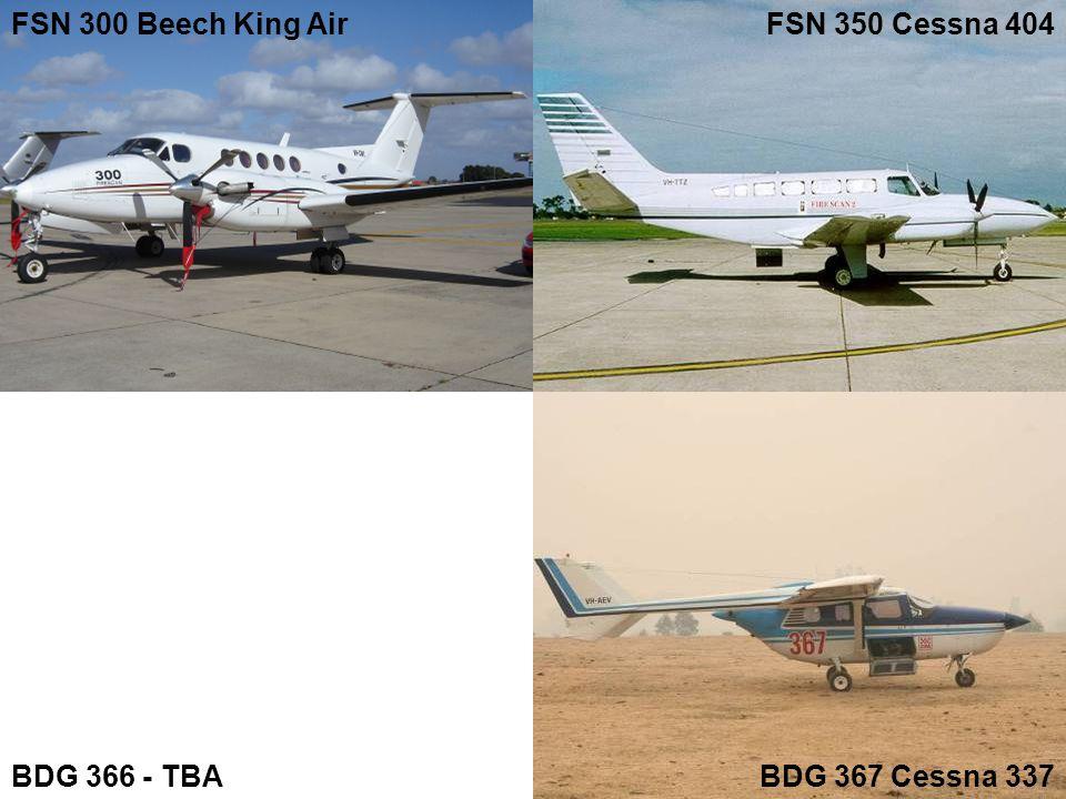 BDG 366 - TBA FSN 300 Beech King Air BDG 367 Cessna 337 FSN 350 Cessna 404