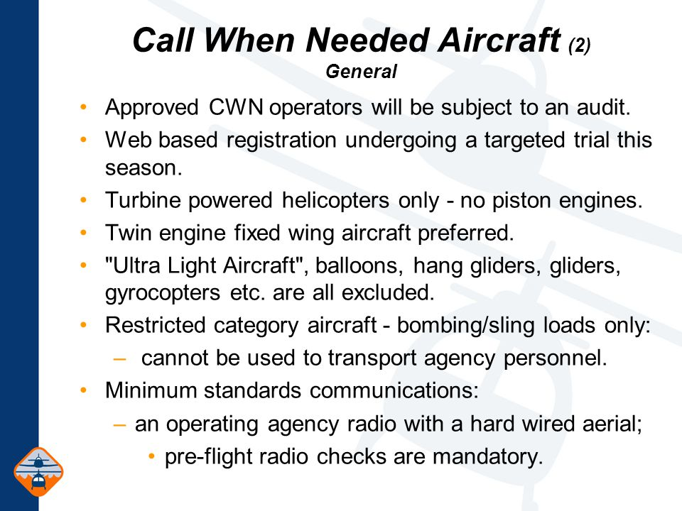 Approved CWN operators will be subject to an audit.