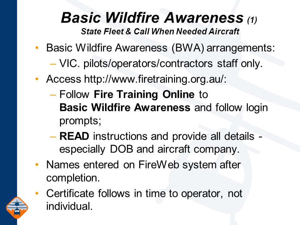 Basic Wildfire Awareness (BWA) arrangements: –VIC.