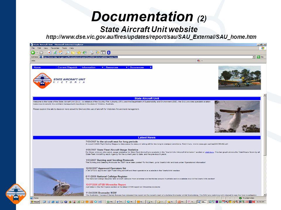 Documentation (2) State Aircraft Unit website http://www.dse.vic.gov.au/fires/updates/report/sau/SAU_External/SAU_home.htm
