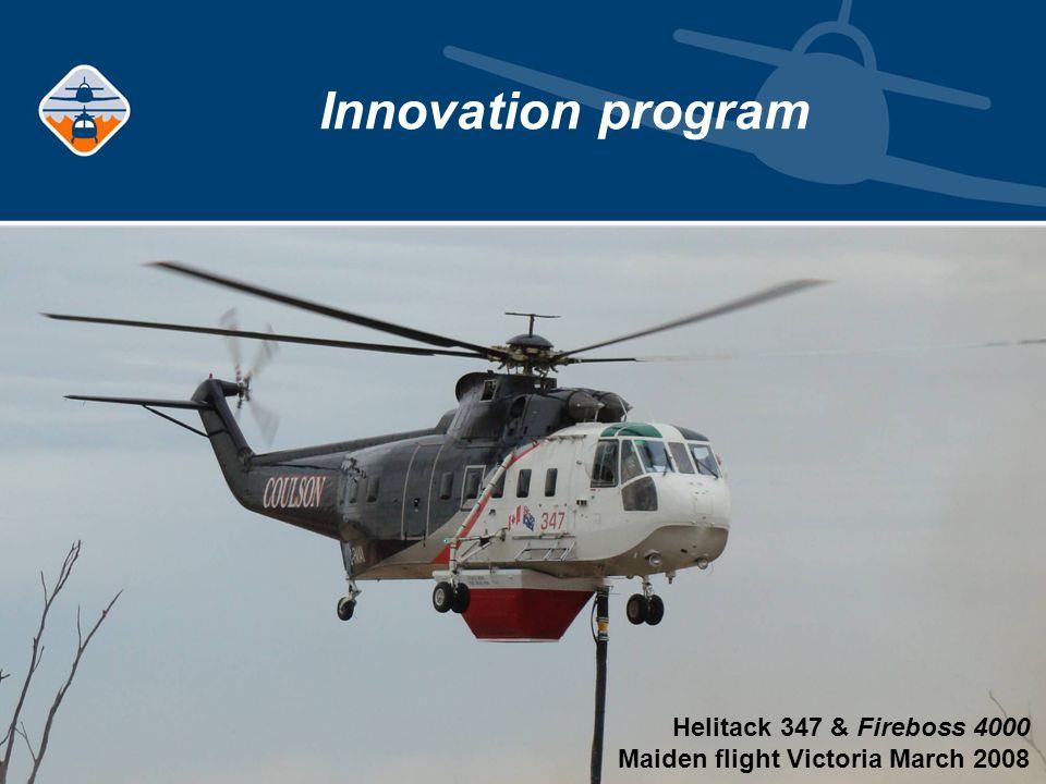 Innovation program Helitack 347 & Fireboss 4000 Maiden flight Victoria March 2008