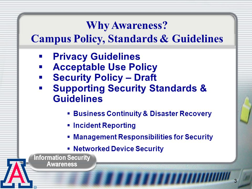 Information Security Awareness 104 Limit access to your computer keep doors locked if your not around and system is on Thumb drives can be used to steal data The Best Defense