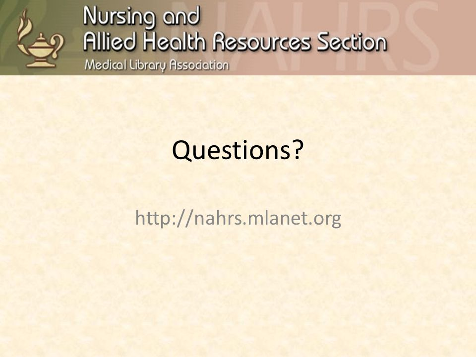 Questions? http://nahrs.mlanet.org