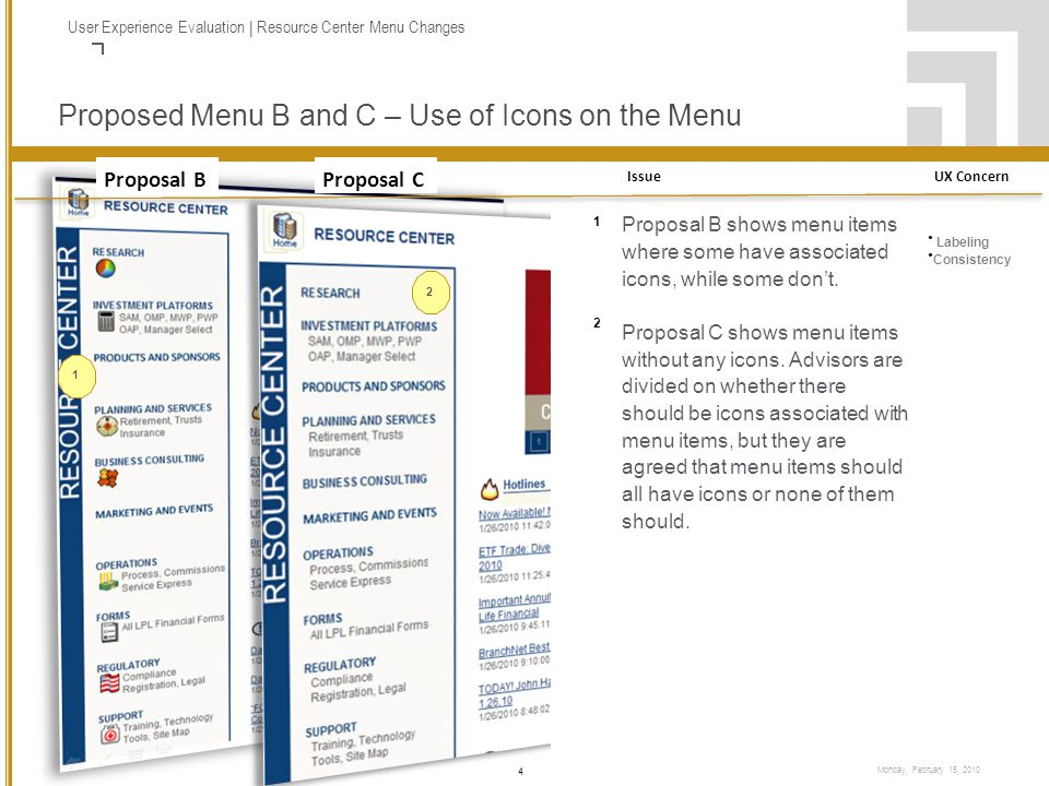 4 Presentation Title Monday, February 15, 2010 User Experience Evaluation | Resource Center Menu Changes Proposed Menu B and C – Use of Icons on the Menu 12.12.