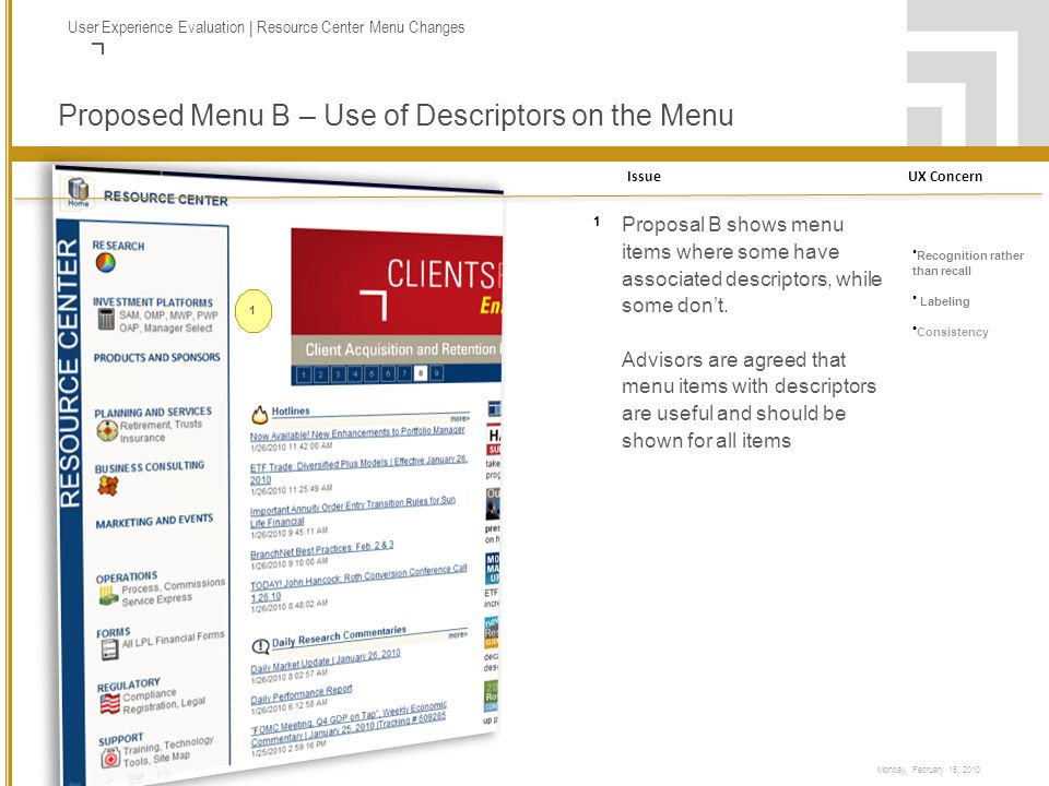 5 Presentation Title Monday, February 15, 2010 User Experience Evaluation | Resource Center Menu Changes Proposed Menu B – Use of Descriptors on the Menu 1 Proposal B shows menu items where some have associated descriptors, while some don't.