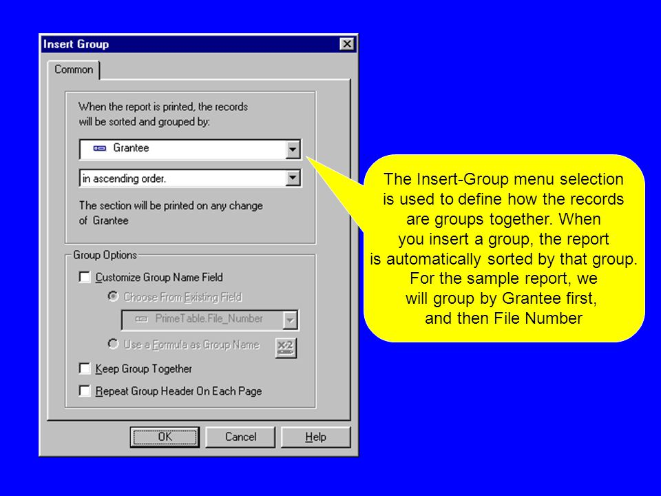 The Insert-Group menu selection is used to define how the records are groups together.
