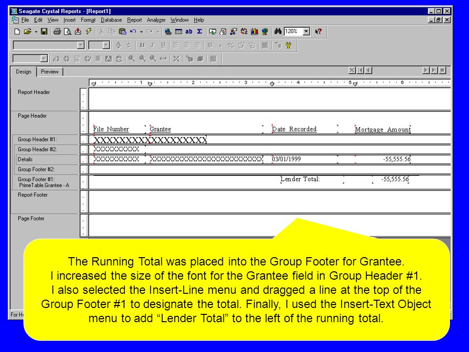 The Running Total was placed into the Group Footer for Grantee.