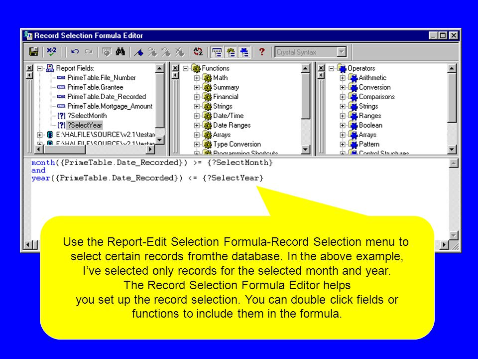 Use the Report-Edit Selection Formula-Record Selection menu to select certain records fromthe database.