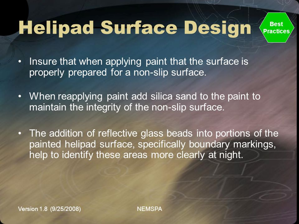 Version 1.8 (9/25/2008)NEMSPA Helipad Surface Design Insure that when applying paint that the surface is properly prepared for a non-slip surface. Whe