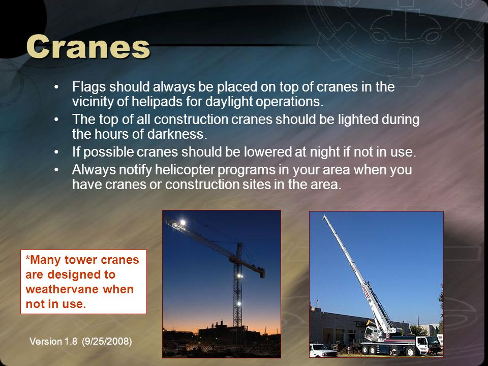 Version 1.8 (9/25/2008)NEMSPA Cranes Flags should always be placed on top of cranes in the vicinity of helipads for daylight operations. The top of al