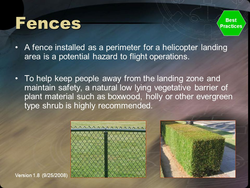 Version 1.8 (9/25/2008)NEMSPA Fences A fence installed as a perimeter for a helicopter landing area is a potential hazard to flight operations. To hel