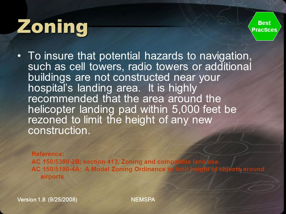 Version 1.8 (9/25/2008)NEMSPA Zoning To insure that potential hazards to navigation, such as cell towers, radio towers or additional buildings are not