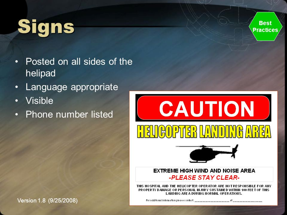 Version 1.8 (9/25/2008)NEMSPA Signs Posted on all sides of the helipad Language appropriate Visible Phone number listed Best Practices