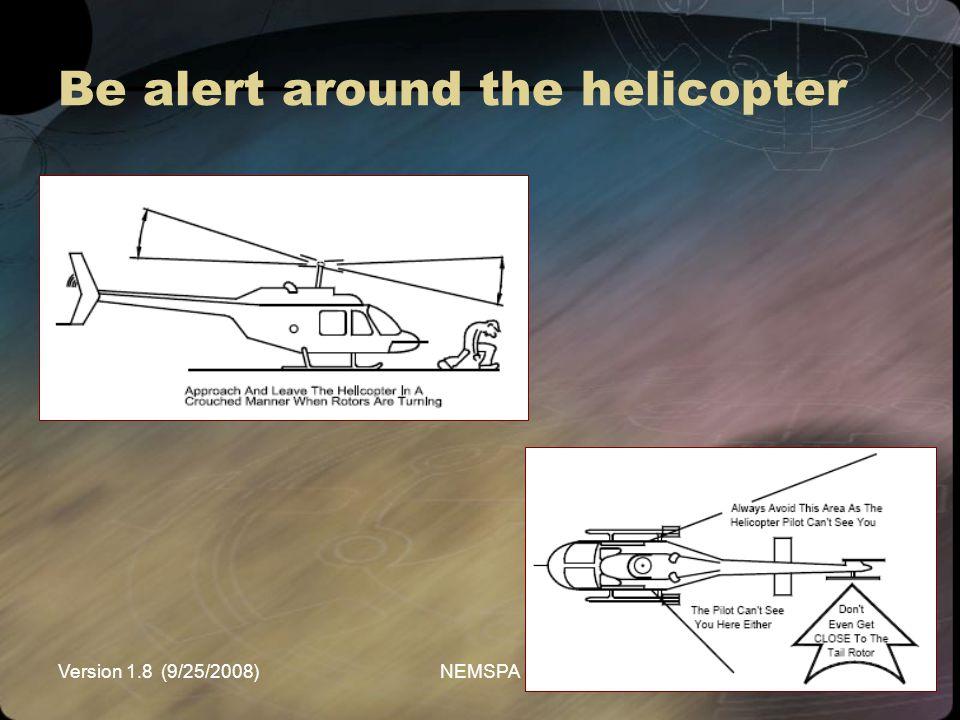 Version 1.8 (9/25/2008)NEMSPA Be alert around the helicopter