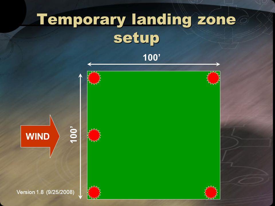 Version 1.8 (9/25/2008)NEMSPA Temporary landing zone setup WIND 100'