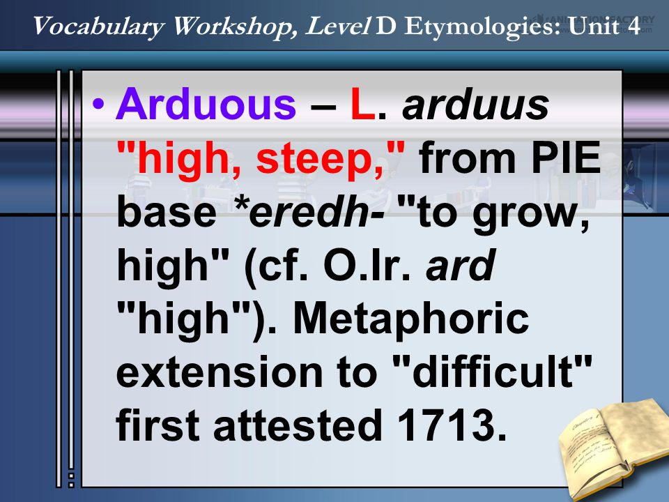 Arduous – L. arduus
