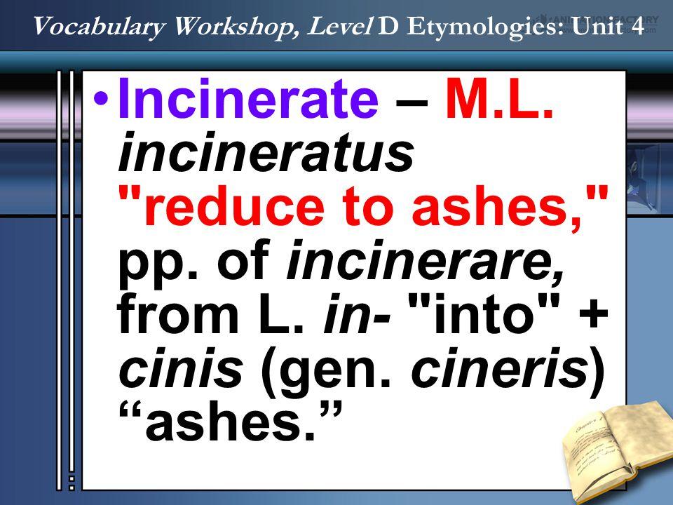 Incinerate – M.L. incineratus