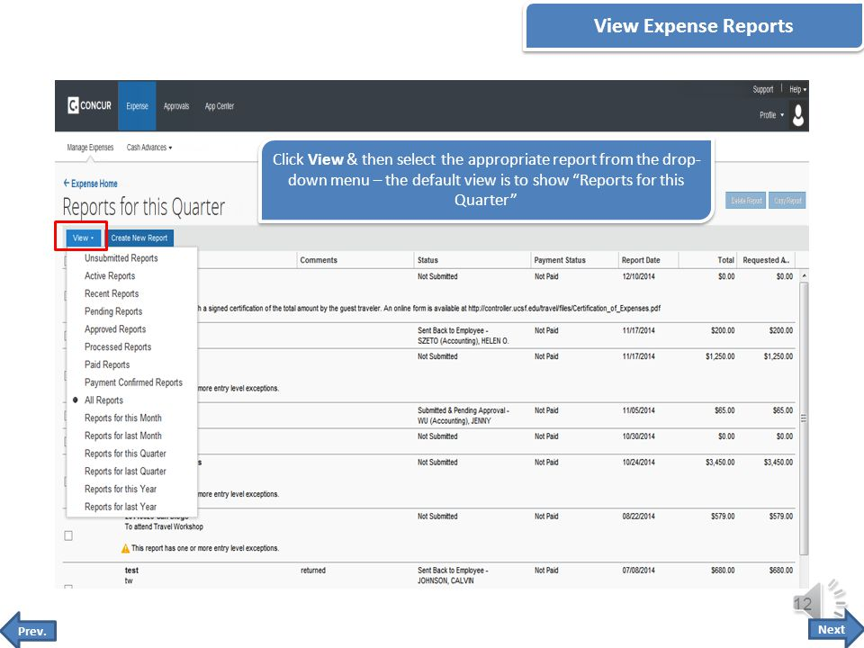 ACTIVE REPORTS Click Expense in the toolbar to see the Active Reports pane which provides links to: Create a New Expense Report Update/Correct Returned Expense Reports Continue Work on Saved Expense Reports and Submit them Click Report Library to view historical reports ACTIVE REPORTS Click Expense in the toolbar to see the Active Reports pane which provides links to: Create a New Expense Report Update/Correct Returned Expense Reports Continue Work on Saved Expense Reports and Submit them Click Report Library to view historical reports 11 Active Reports Next Prev.