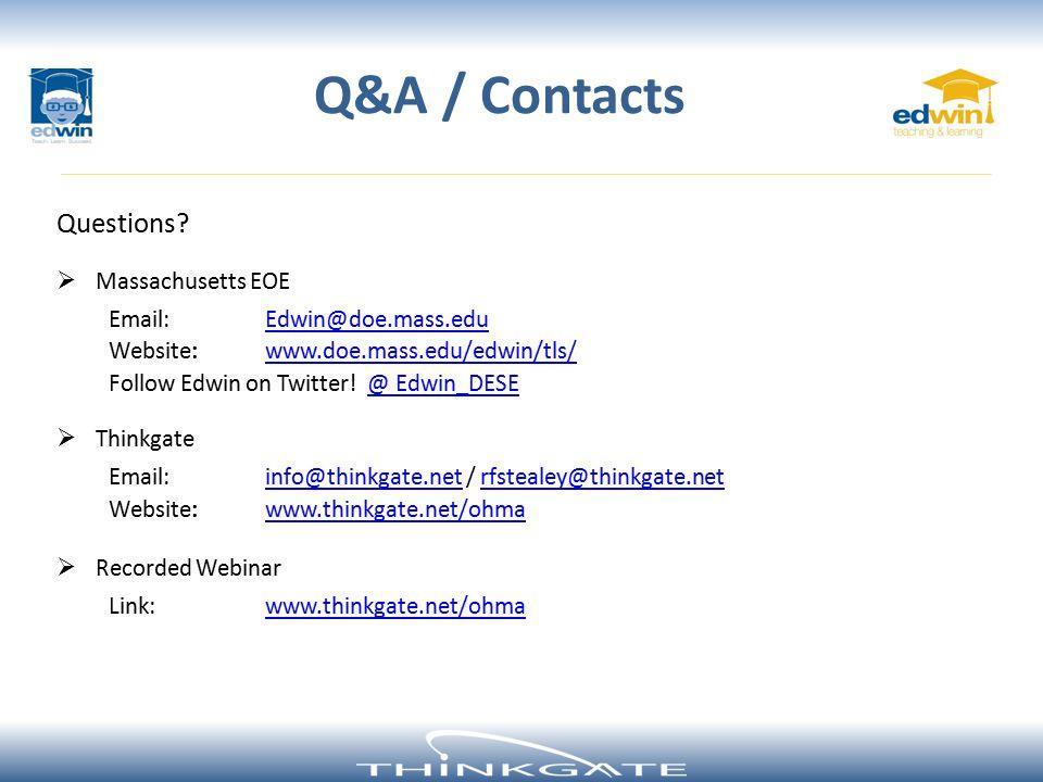 Questions?  Massachusetts EOE Email:Edwin@doe.mass.eduEdwin@doe.mass.edu Website:www.doe.mass.edu/edwin/tls/www.doe.mass.edu/edwin/tls/ Follow Edwin