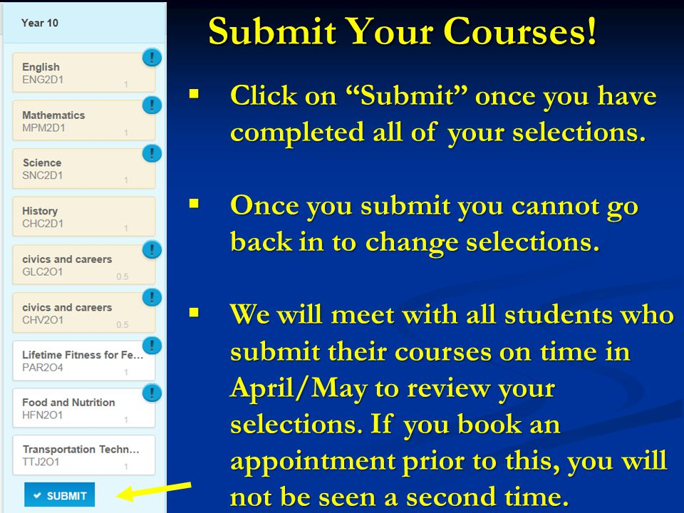 Submit Your Courses.  Click on Submit once you have completed all of your selections.