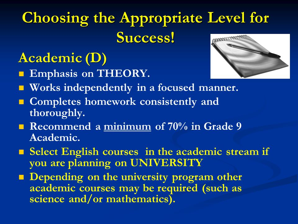 Choosing the Appropriate Level for Success. Academic (D) Emphasis on THEORY.