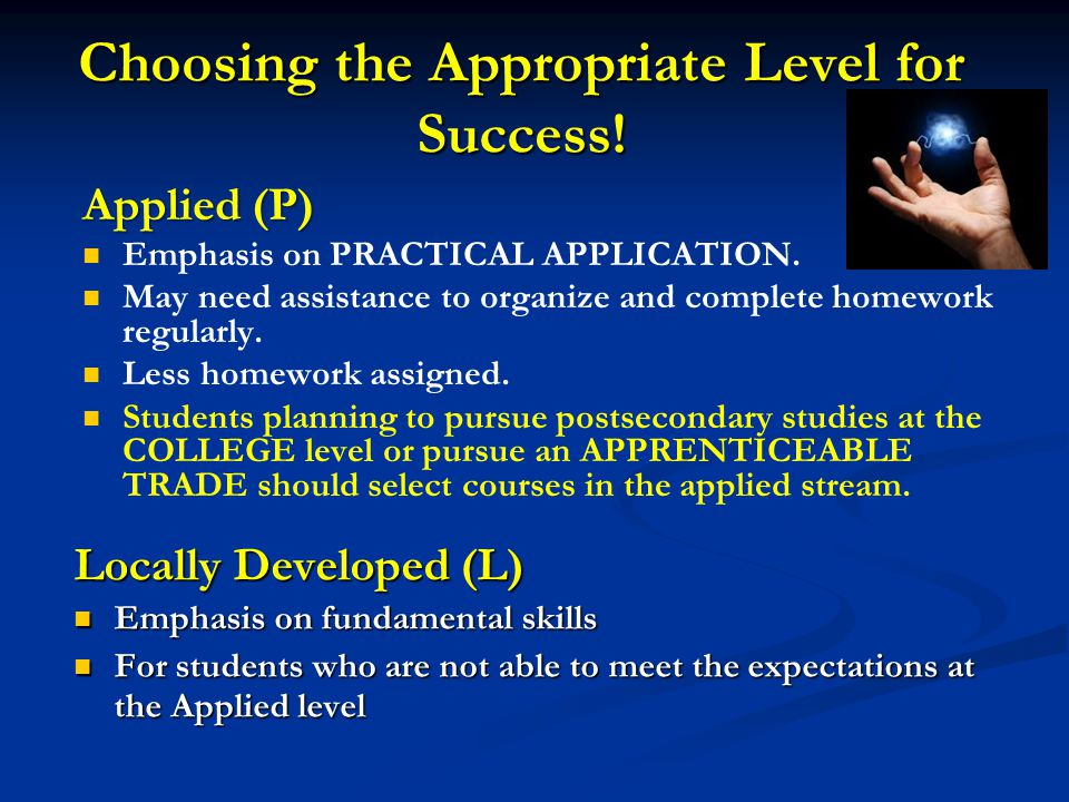 Changing Levels Academic to Applied Students are able to move from ACADEMIC courses in Gr.