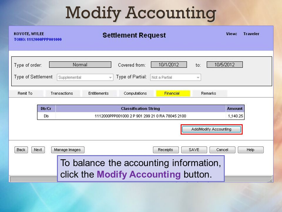 Modify Accounting To balance the accounting information, click the Modify Accounting button.