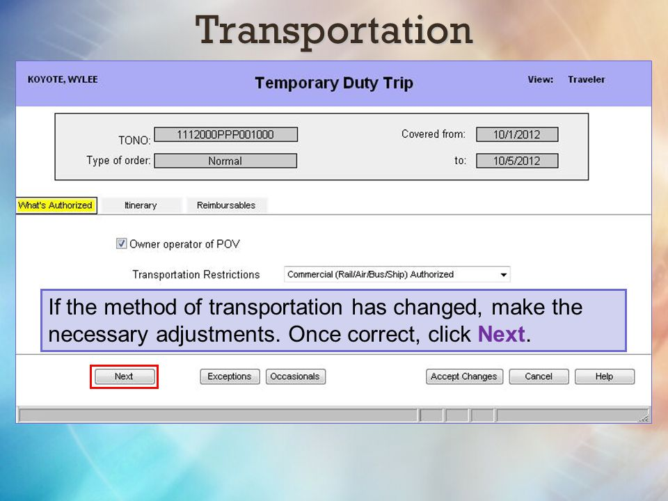 Transportation If the method of transportation has changed, make the necessary adjustments. Once correct, click Next.