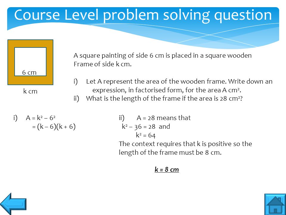 Course Level problem solving question A square painting of side 6 cm is placed in a square wooden Frame of side k cm. i)Let A represent the area of th