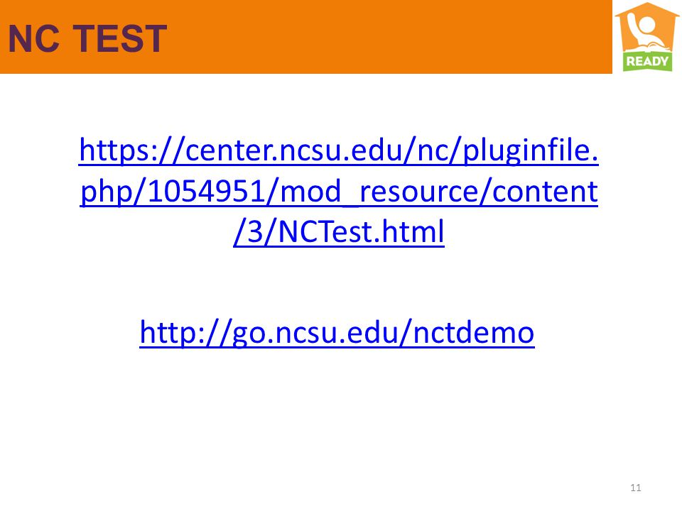 NC TEST 11 https://center.ncsu.edu/nc/pluginfile. php/1054951/mod_resource/content /3/NCTest.html http://go.ncsu.edu/nctdemo