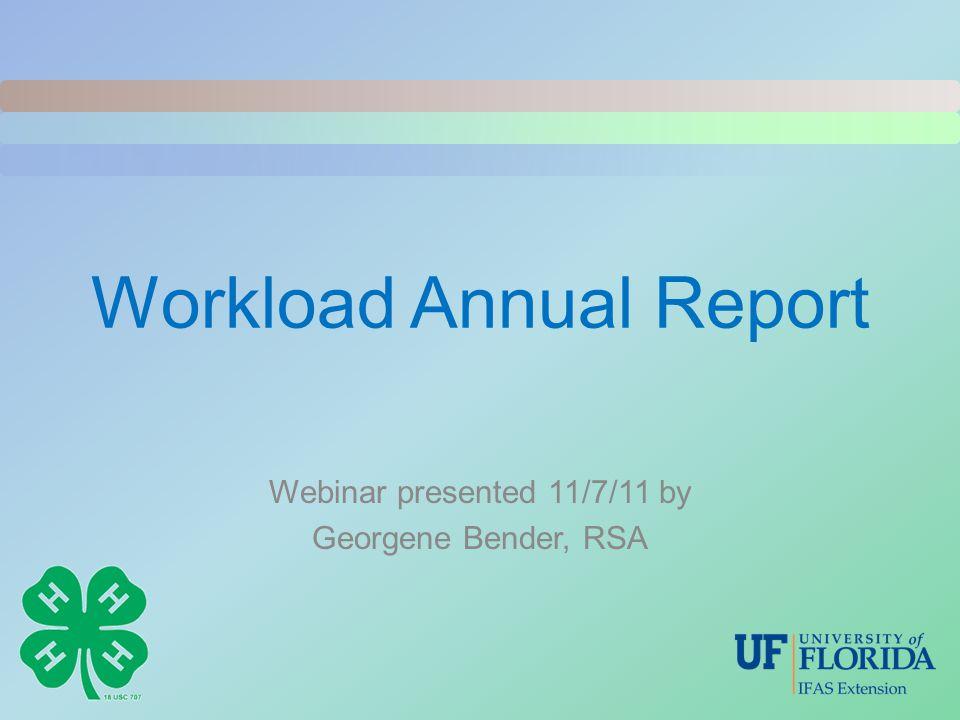 Workload Annual Report Webinar presented 11/7/11 by Georgene Bender, RSA