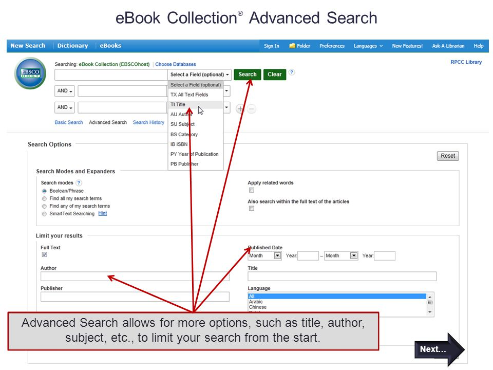 eBook Collection ® Advanced Search Advanced Search allows for more options, such as title, author, subject, etc., to limit your search from the start.