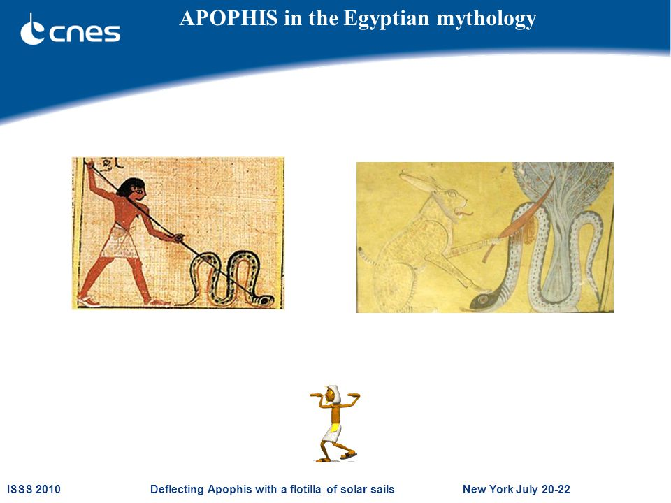 ISSS 2010 Deflecting Apophis with a flotilla of solar sails New York July 20-22 APOPHIS in the Egyptian mythology