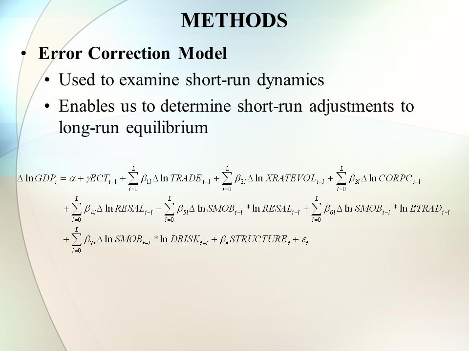 METHODS Error Correction Model Used to examine short-run dynamics Enables us to determine short-run adjustments to long-run equilibrium