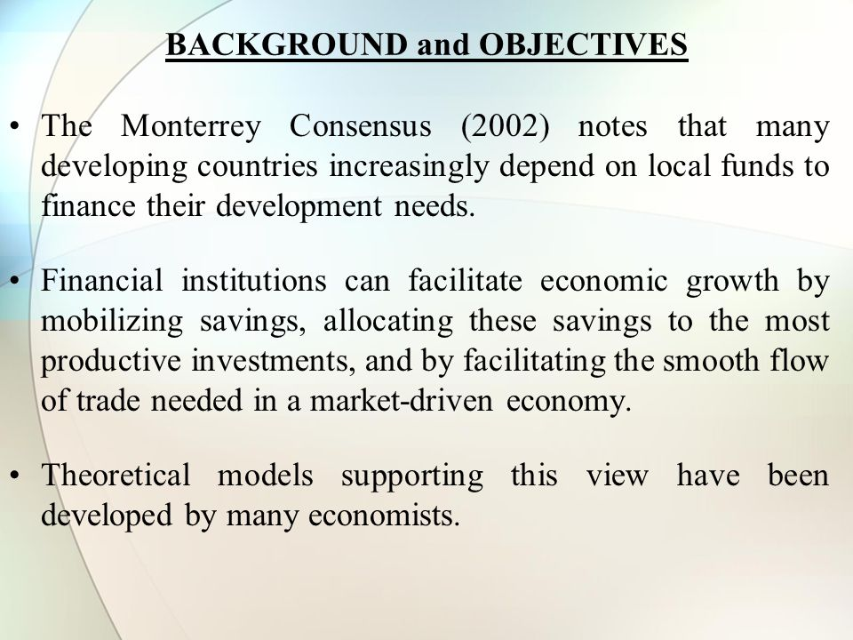 BACKGROUND and OBJECTIVES The Monterrey Consensus (2002) notes that many developing countries increasingly depend on local funds to finance their development needs.