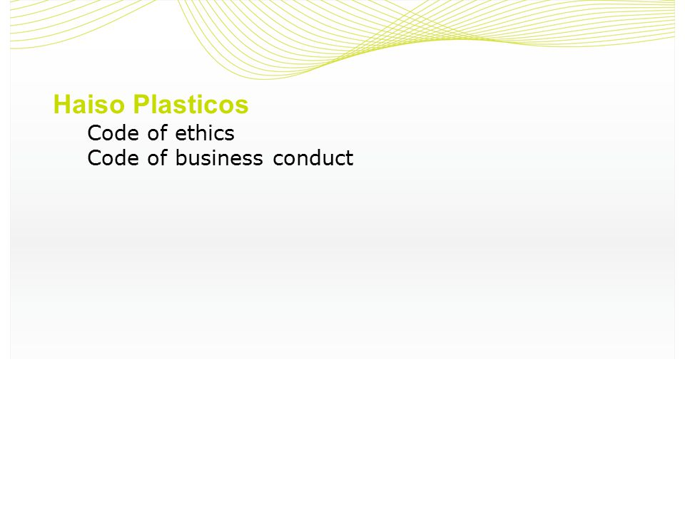 Haiso Plasticos Code of ethics Code of business conduct