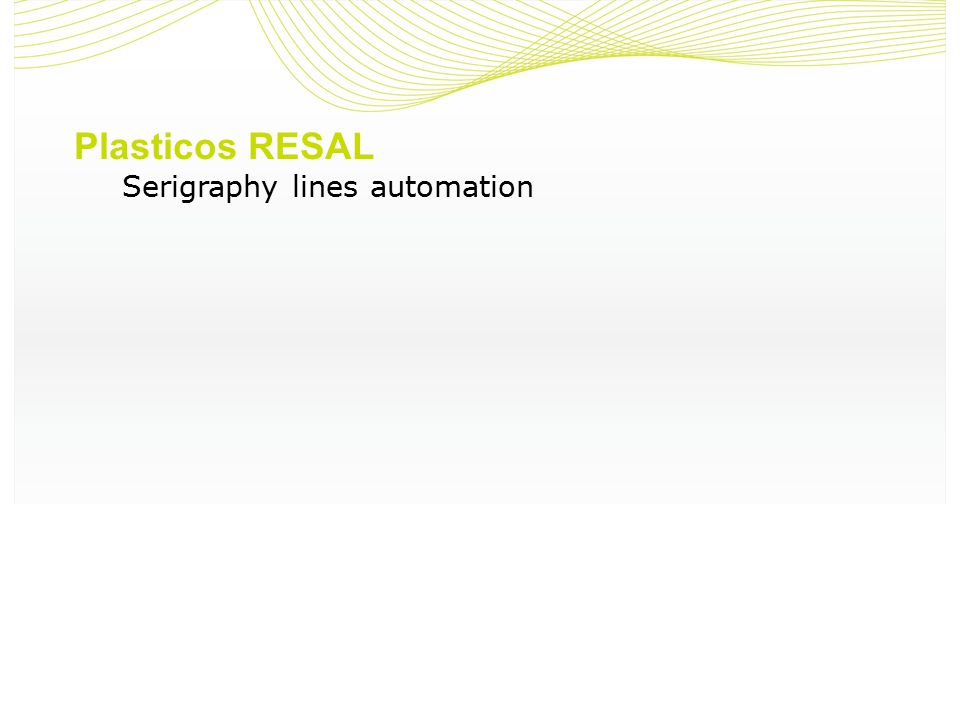 Plasticos RESAL Serigraphy lines automation