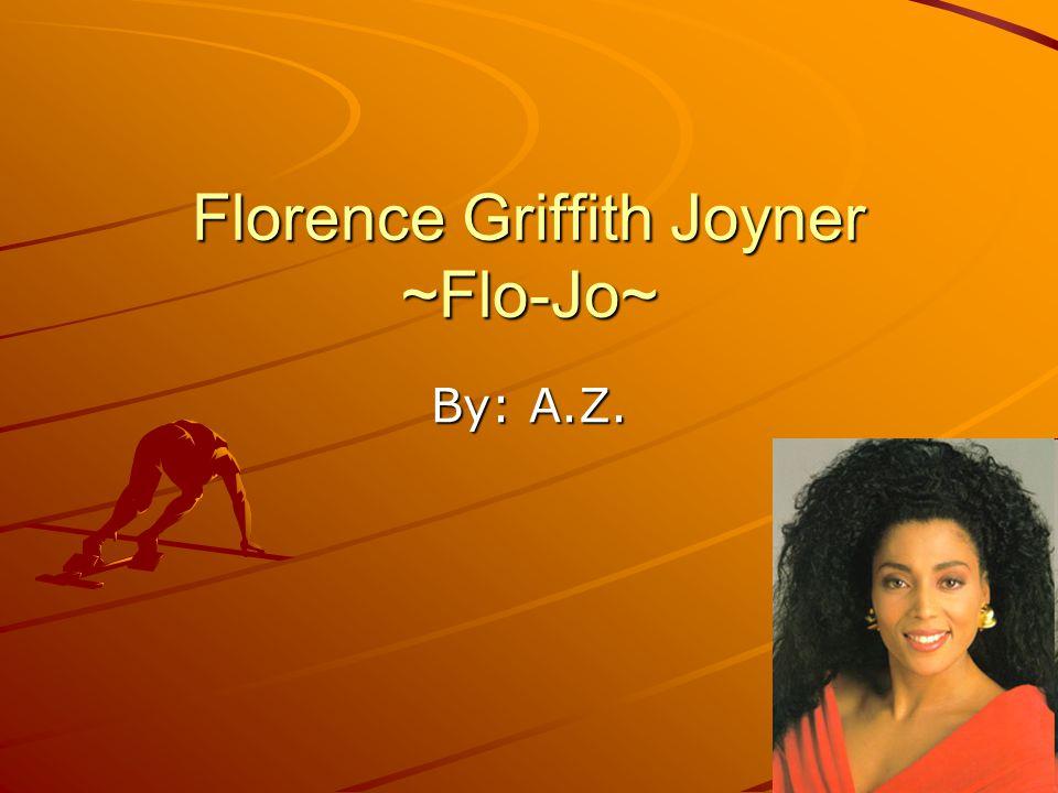 Florence Griffith Joyner ~Flo-Jo~ By: A.Z.
