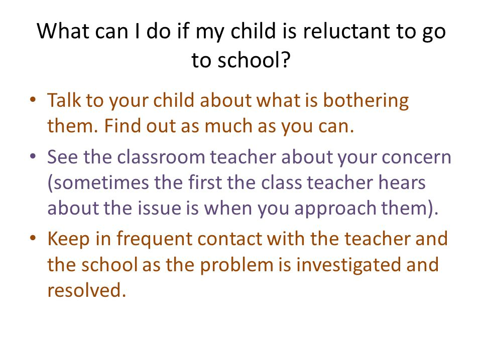What can I do if my child is reluctant to go to school.