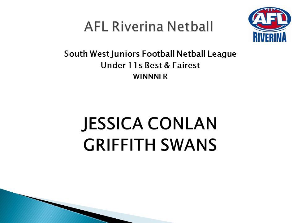 South West Juniors Football Netball League Under 11s Best & Fairest WINNNER JESSICA CONLAN GRIFFITH SWANS AFL Riverina Netball