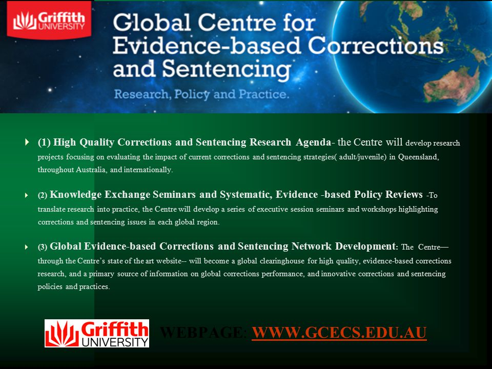  (1) High Quality Corrections and Sentencing Research Agenda- the Centre will develop research projects focusing on evaluating the impact of current