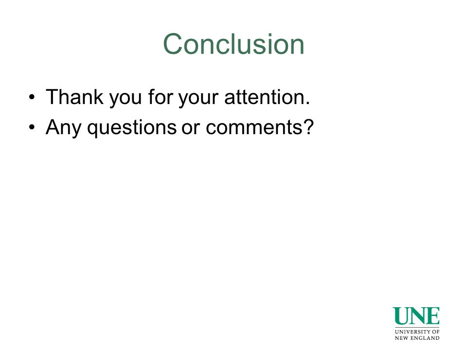 Conclusion Thank you for your attention. Any questions or comments?