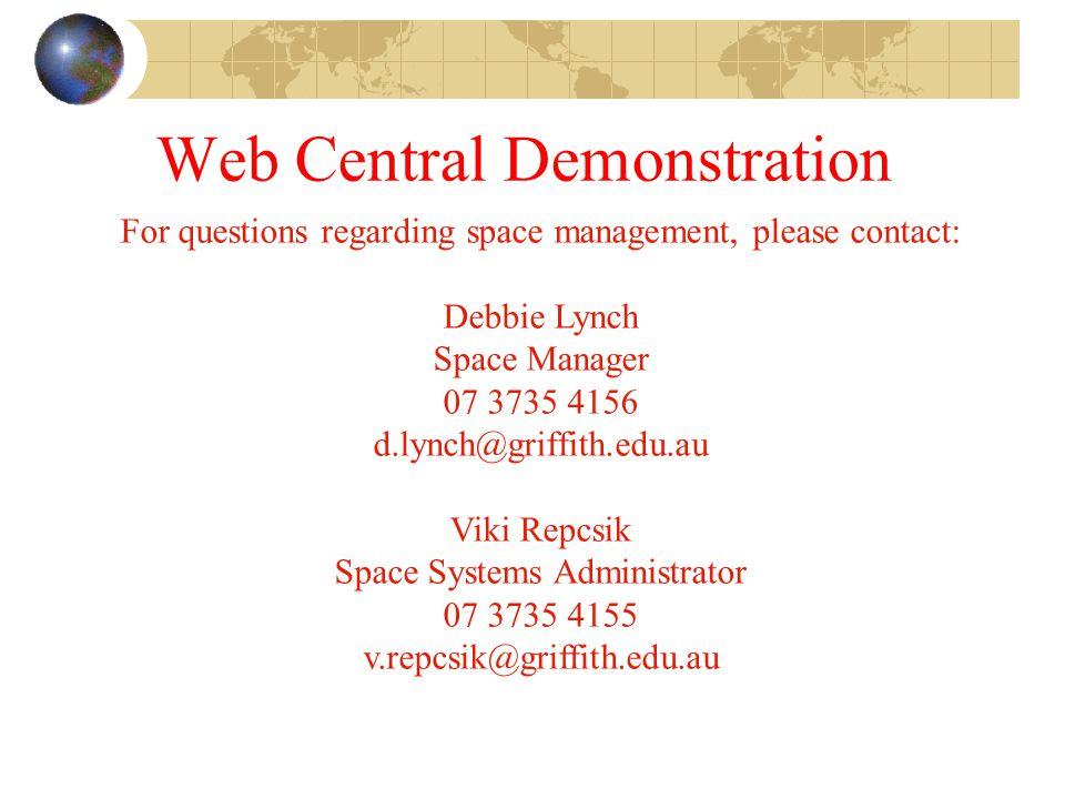For questions regarding space management, please contact: Debbie Lynch Space Manager 07 3735 4156 d.lynch@griffith.edu.au Viki Repcsik Space Systems A