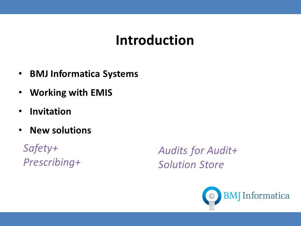 FrontDesk Advanced scheduling Contract+ QOF achievement Audit+ Benchmarking Health Checks+ Implementation Safety+ Patient Safety Warnings Prescribing+ Safe & effective prescribing BMJ Informatica