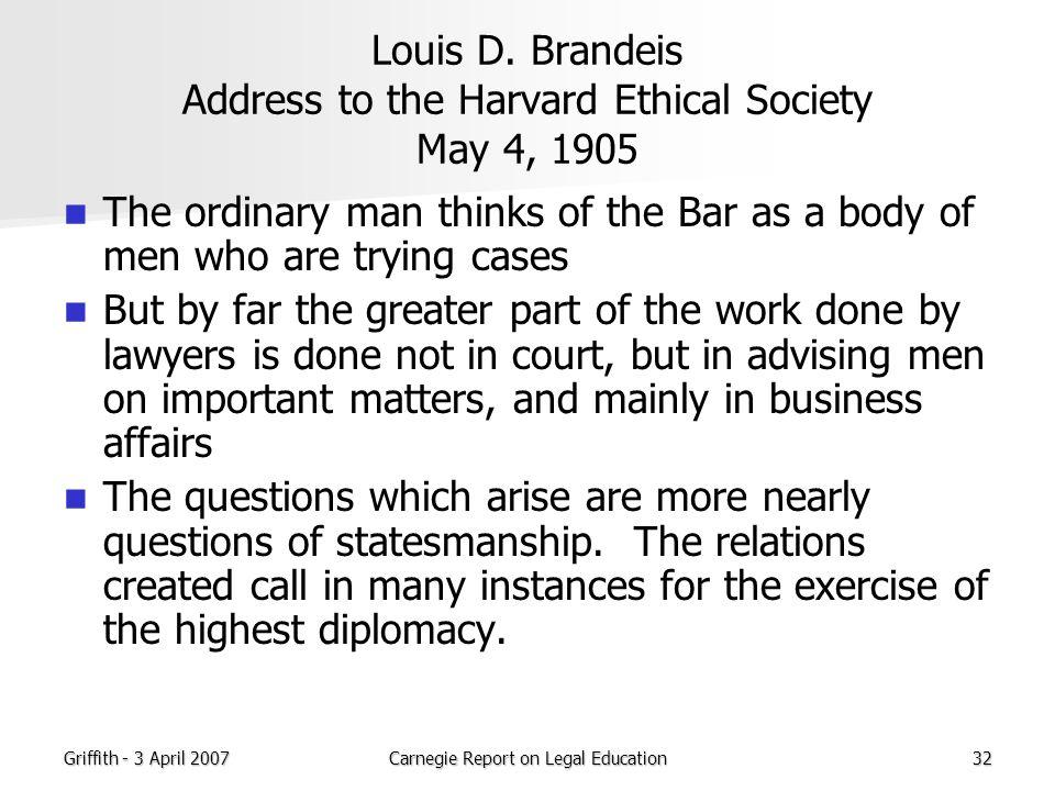 Griffith - 3 April 2007Carnegie Report on Legal Education32 Louis D.