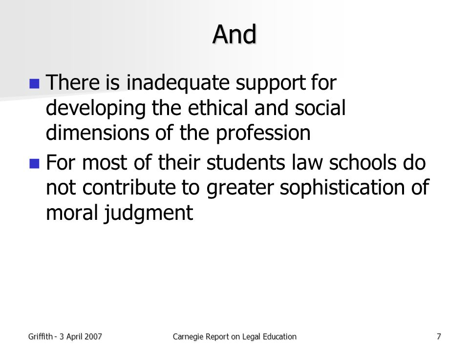 Griffith - 3 April 2007Carnegie Report on Legal Education38