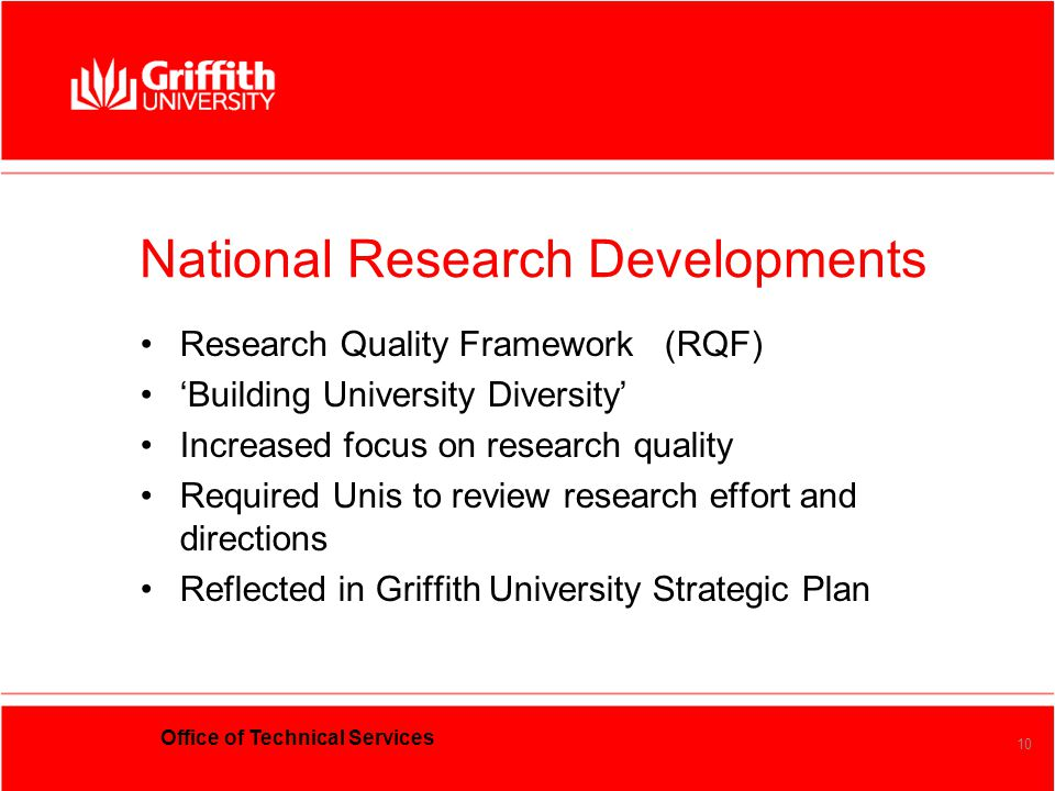 Office of Technical Services 10 National Research Developments Research Quality Framework (RQF) 'Building University Diversity' Increased focus on res
