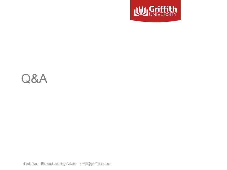 Q&A Nicole Wall - Blended Learning Advisor - n.wall@griffith.edu.au