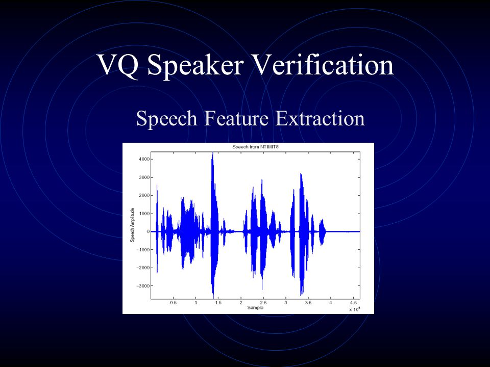 VQ Speaker Verification Speech Feature Extraction
